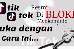 Tik Tok di Blokir Menkominfo, Buka Dengan Cara ini...