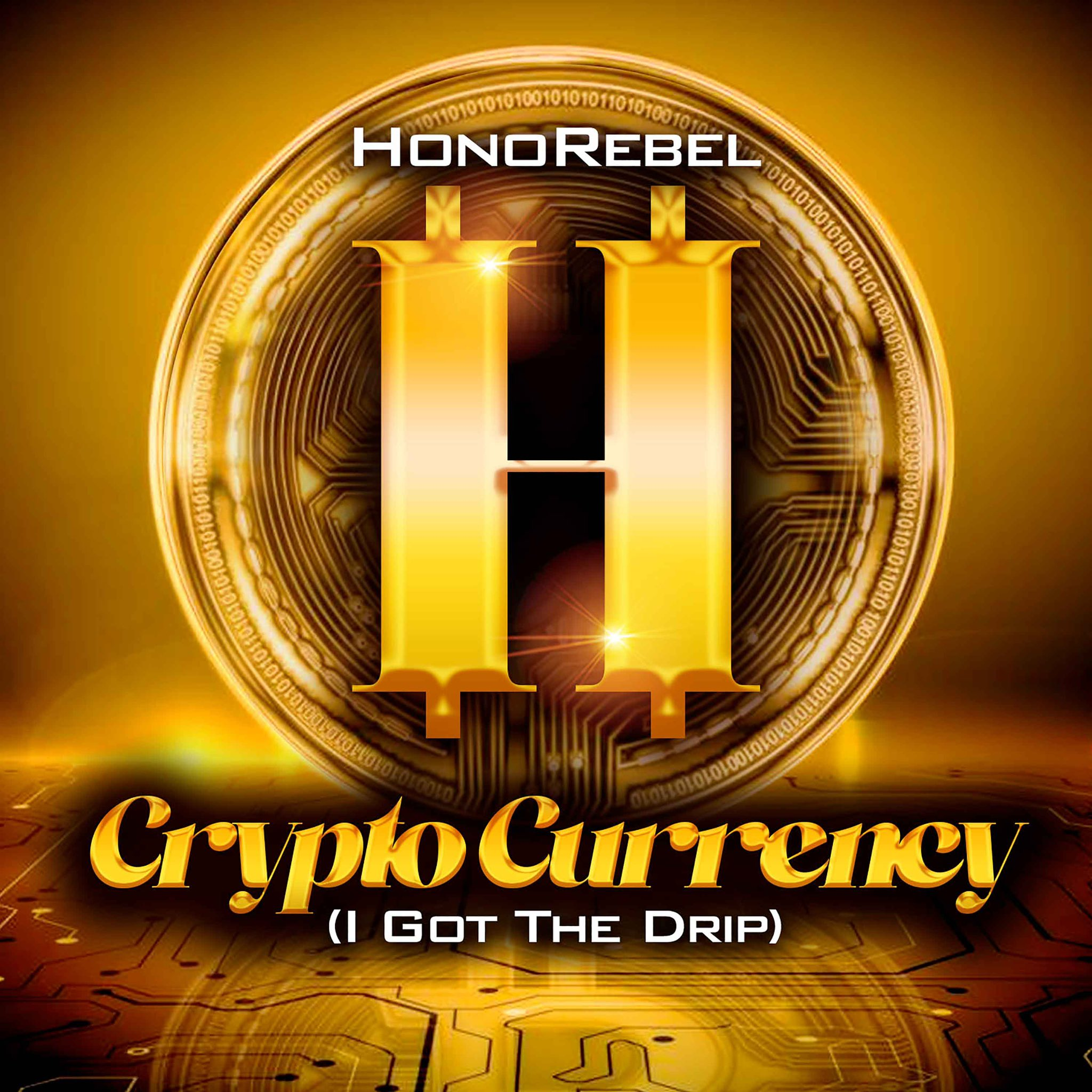 CD cover artwork design for reggae song titled Crypto Currency by reggae artist Honorebel from Miami, Florida, USA. Stream and download on Spotify, Apple Music and popular digital music services in 2021.