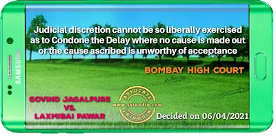 Judicial discretion cannot be so liberally exercised as to condone the delay where no cause is made out or the cause ascribed is unworthy of acceptance