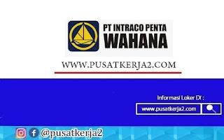 Lowongan Kerja Jakarta SMA SMK D3 S1 Oktober 2020 PT Intraco Penta Wahana