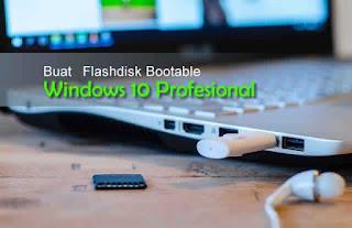 Cara Buat Flashdisk Bootable Windows 10 Profesional Dengan Rufus