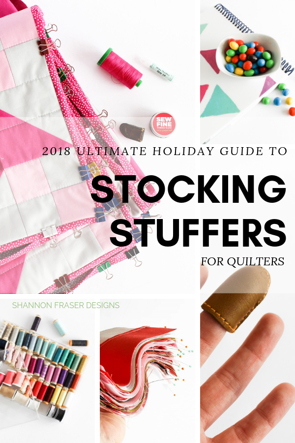 2018 Ultiamte Holiday Stocking Stuffer Guide for Quilters | Shannon Fraser Designs