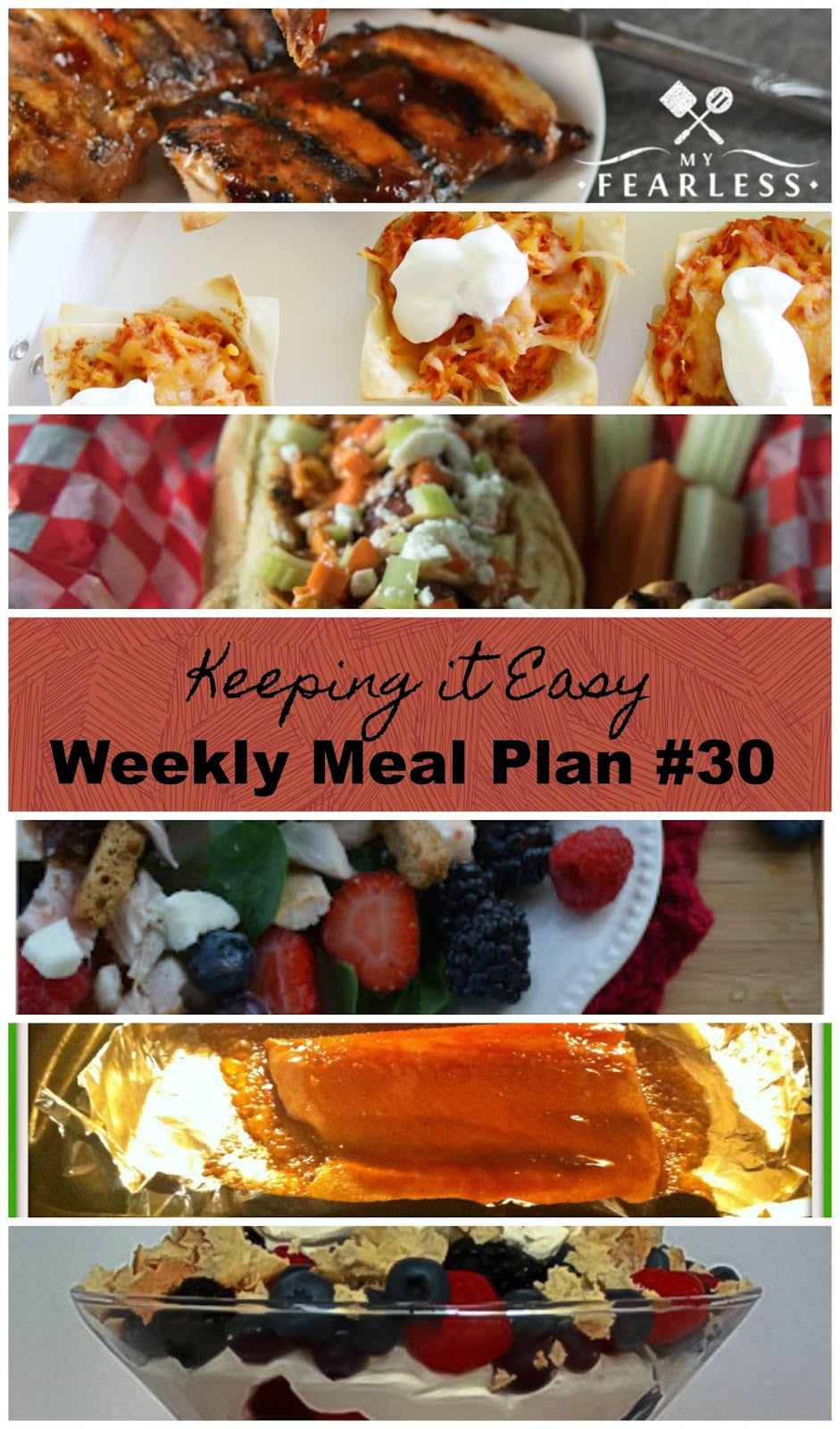 Easy Weekly Meal Plan #30 from My Fearless Kitchen. This week's meal plan includes Cascade Scramble, Honey-BBQ Grilled Chicken Thighs, Chicken Taco Cups, Buffalo Hot Dogs, Berry Chicken Salad, Brown Sugar Baked Salmon, and Berry Martinis.