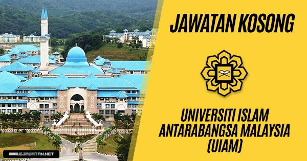 jawatan kosong Universiti Islam Antarabangsa Malaysia (UIAM) 2019