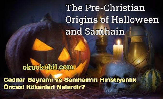 Cadılar Bayramı ve Samhain'in Hıristiyanlık Öncesi Kökenleri Nelerdir?