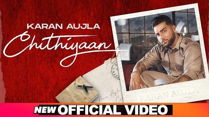 Chithiyan lyrics-karan aujla -latest Punjabi song-2020