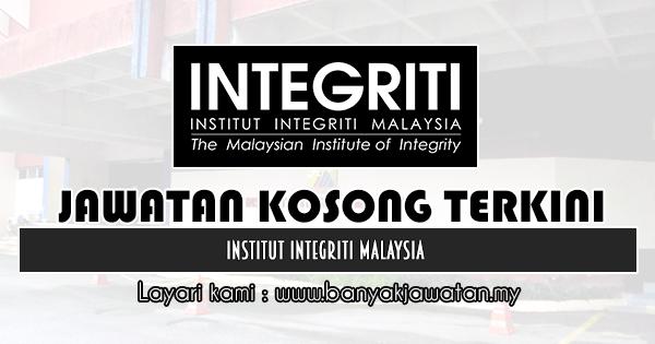 Jawatan Kosong 2019 di Institut Integriti Malaysia