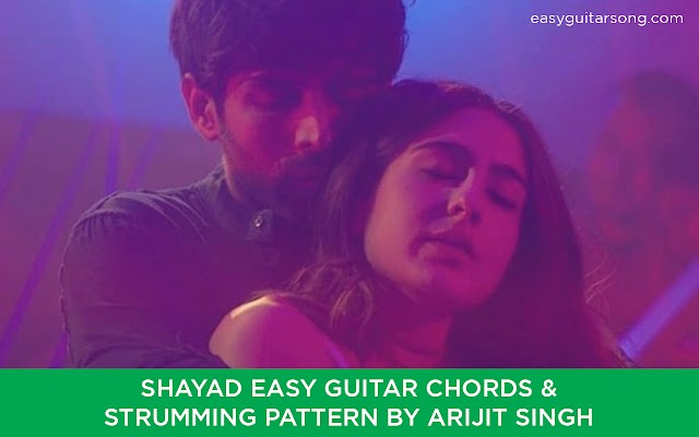 Shayad Easy Guitar Chords and sturrming pattern by Arijit Singh |  Love aajkal | Easyguitarsong