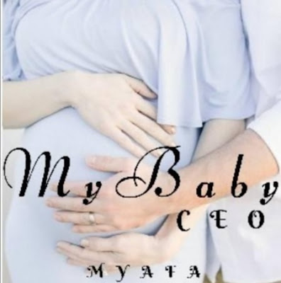 Novel My Baby CEO Karya Myafa Full Episode