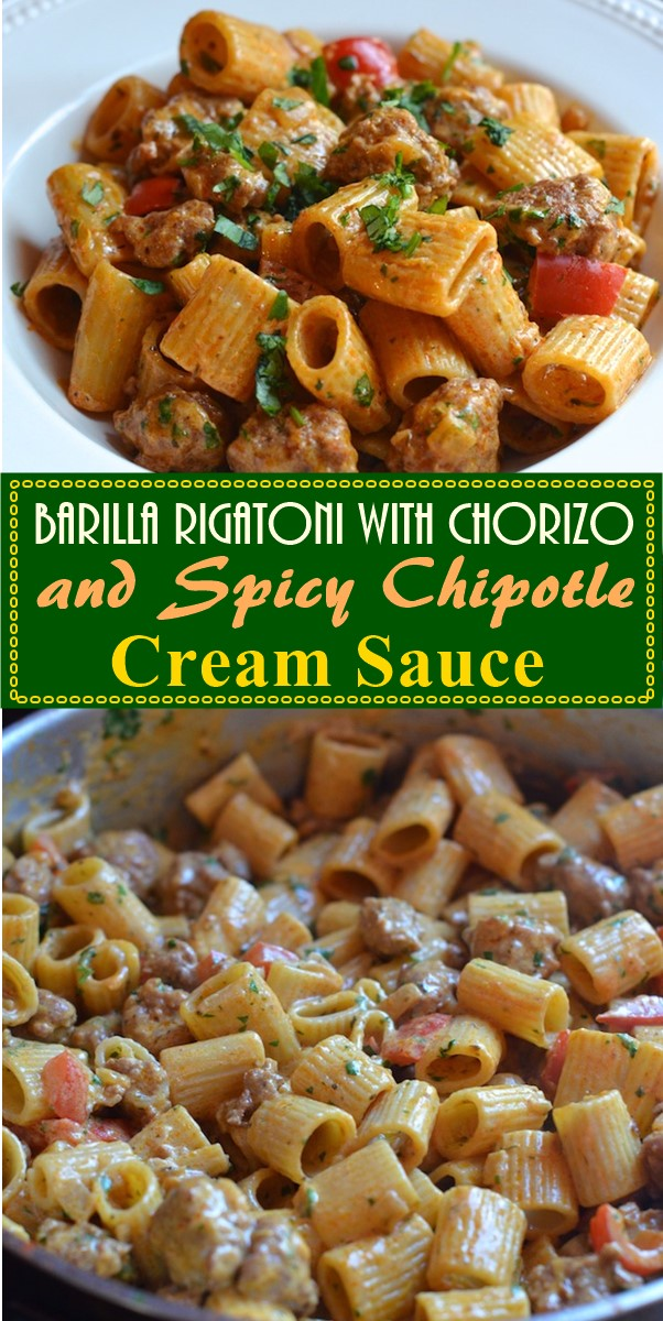 Barilla Rigatoni with Chorizo and Spicy Chipotle Cream Sauce #pastarecipes
