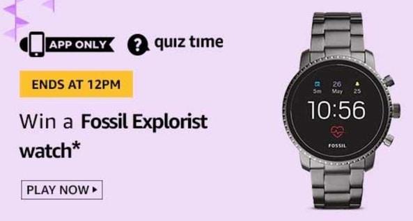 Amazon Today Quiz 23 May 2020 Win – Fossil Explorist Watch