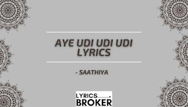 Aye-Udi-Udi-Udi-Lyrics