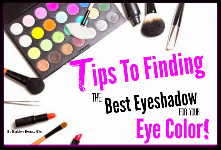 Tips To Finding The Best Eyeshadow For Your Eye Color, By Barbie's Beauty Bits.