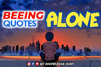 Being alone quotes - inspirational being alone quotes