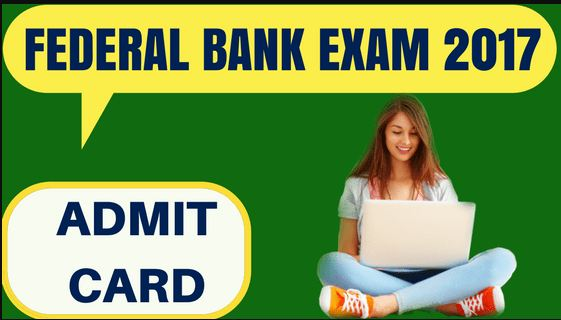 Admit Card Download Federal Bank Officer Scale I & Clerk (2018-19) Online Aptitude Test Call Letter