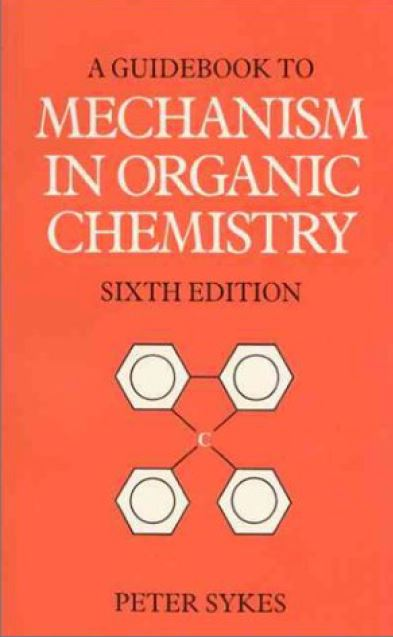 A GUIDEBOOK TO MECHANISM IN ORGANIC CHEMISTRY 6TH EDITION | DOWNLOAD FREE PDF
