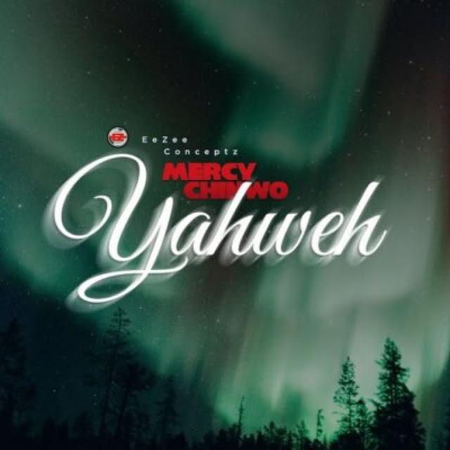 Audio: Mercy Chinwo – Yahweh