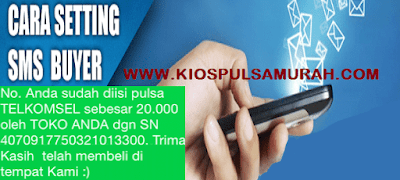 Cara Setting SMS Buyer Kios Pulsa