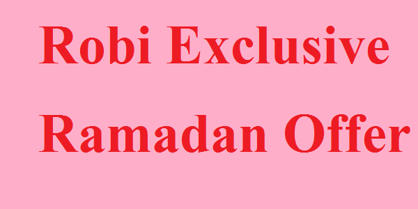 Robi Exclusive Free Iftar-Dinner-Sehri Offer