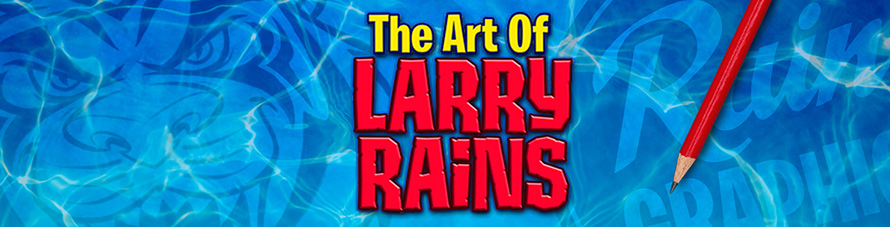 Larry Rains | Animator, Illustrator and Storyboard Artist