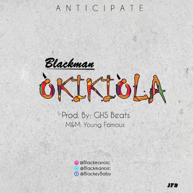 """Blackman – """"Okikiola"""""""