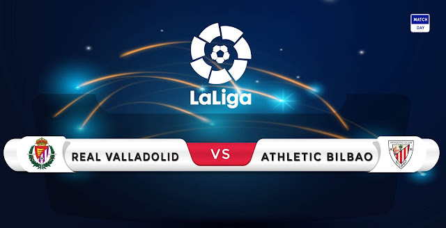 Real Valladolid vs Athletic Bilbao Prediction & Match Preview