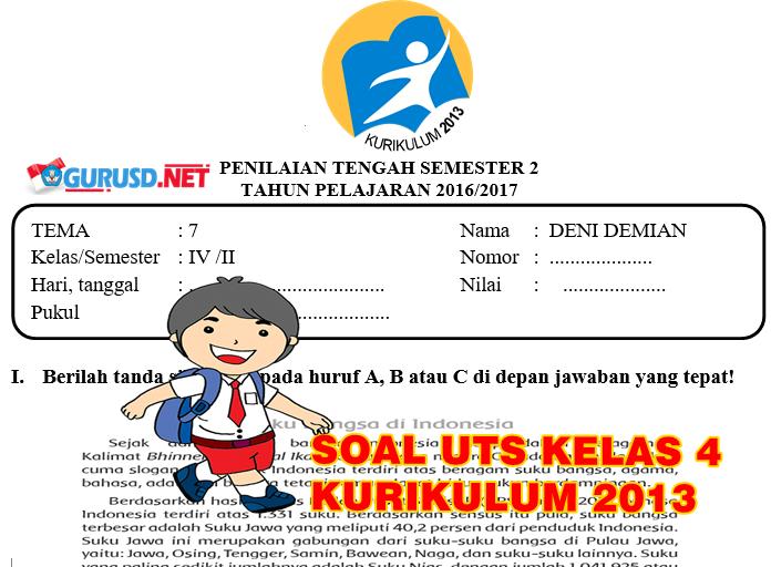 Soal UTS Kelas 4 Semester Dua Kurikulum 2013 Revisi  KuriKulum.co.id
