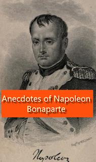 Anecdotes of Napoleon Bonaparte