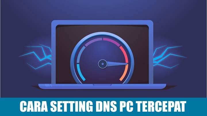 cara setting dns pc komputer tercepat terbaru