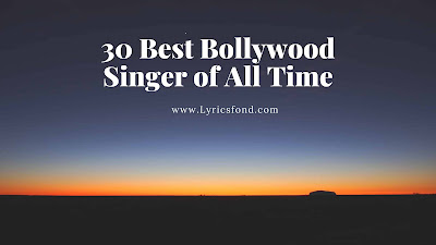 30 Best Bollywood Singer of All Time