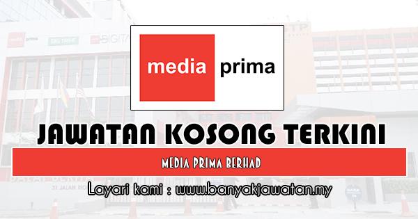 Jawatan Kosong 2019 di Media Prima Berhad