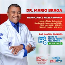 DR. MARIO BRAGA - NEUROLOGIA / NEUROCIRURGIA - TODAS AS TERÇAS PELA MANHÃ NA RAD IMAGEM TIMBIRAS