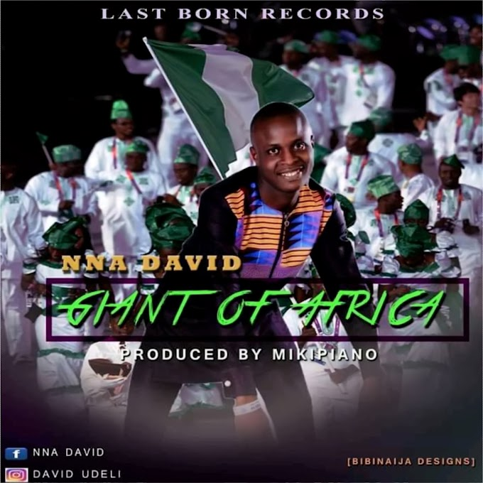 Audio: Giant Of Africa - Nna David
