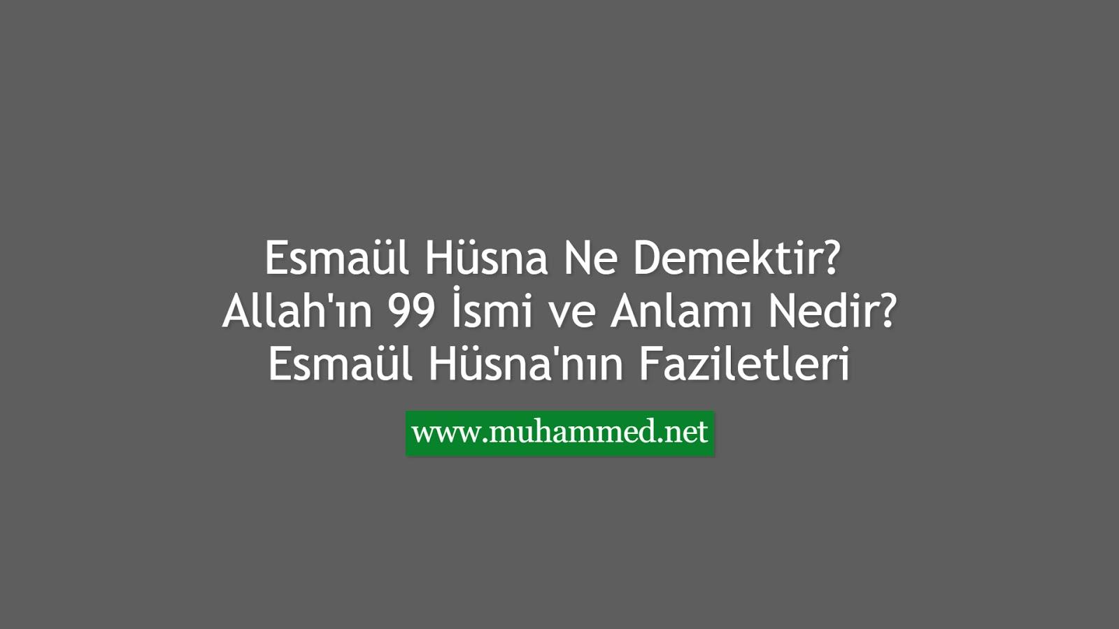 Esmaül Hüsna Ne Demektir? Allah'ın 99 İsmi ve Anlamı Nedir? Esmaül Hüsna'nın Faziletleri