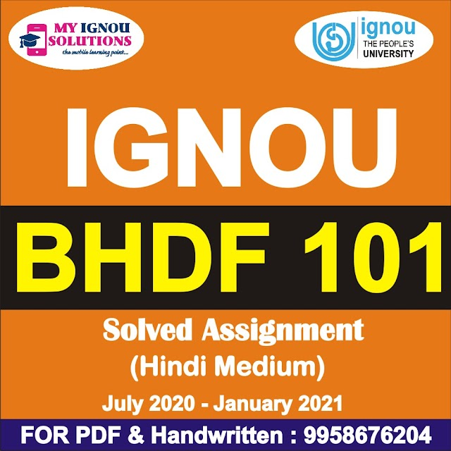 BHDF 101 Solved Assignment 2020-21