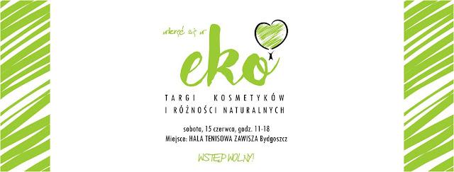 Wkręć się w Eko - Targi Kosmetyków i Różności Naturalnych