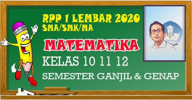 RPP 1 Lembar Matematika SMA 2020 Kelas 10 11 12  semester 1 dan 2 adalah suatu perangkat yang harus di miliki pahlawan pendidikan guru mata pelajaran di MA  maupun SMK.