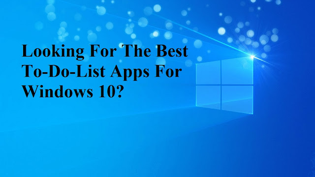 Looking For The Best To-Do-List Apps For Windows 10?