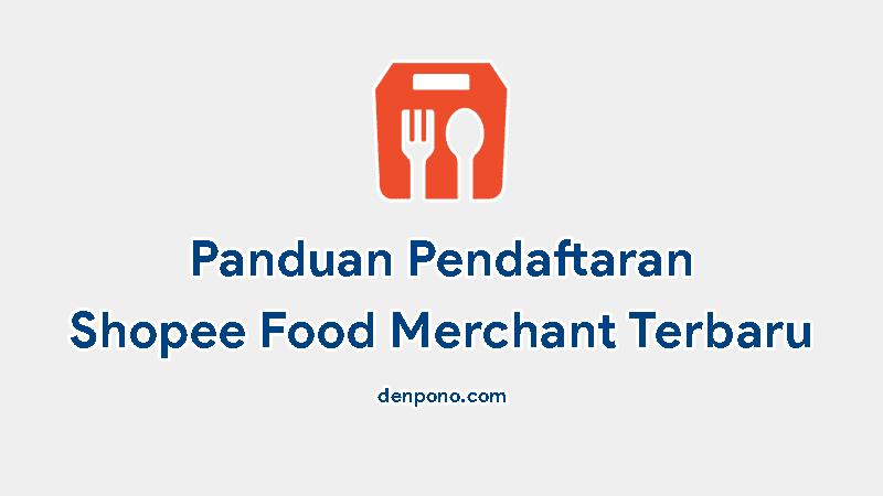 Syarat dan Cara Daftar Shopee Food Merchant Terbaru + Link Pendaftarannya