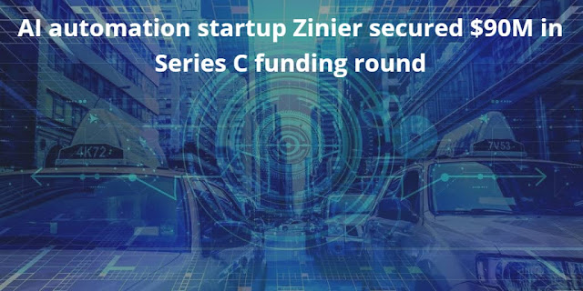 AI automation startup Zinier secured $90M in Series C funding round