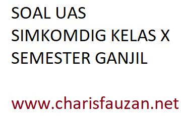 Contoh Soal UAS Simulasi dan Komunikasi Digital SMK Kelas X (Semester Ganjil)