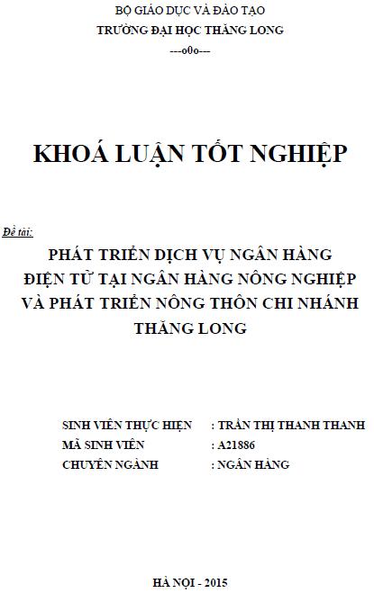 Phát triển dịch vụ Ngân hàng điện tử tại Ngân hàng nông nghiệp và Phát triển nông thôn Chi nhánh Thăng Long