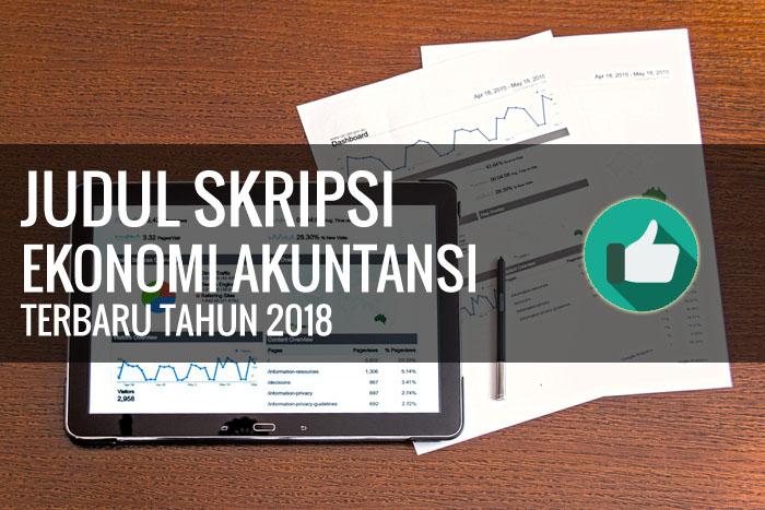 Judul Skripsi Ekonomi Akuntansi Terbaru Tahun 2018