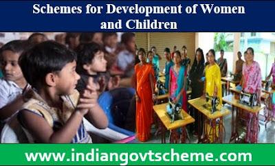 Schemes for Development of Women and Children