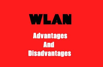 5 Advantages and Disadvantages of WLAN | Drawbacks & Benefits of WLAN