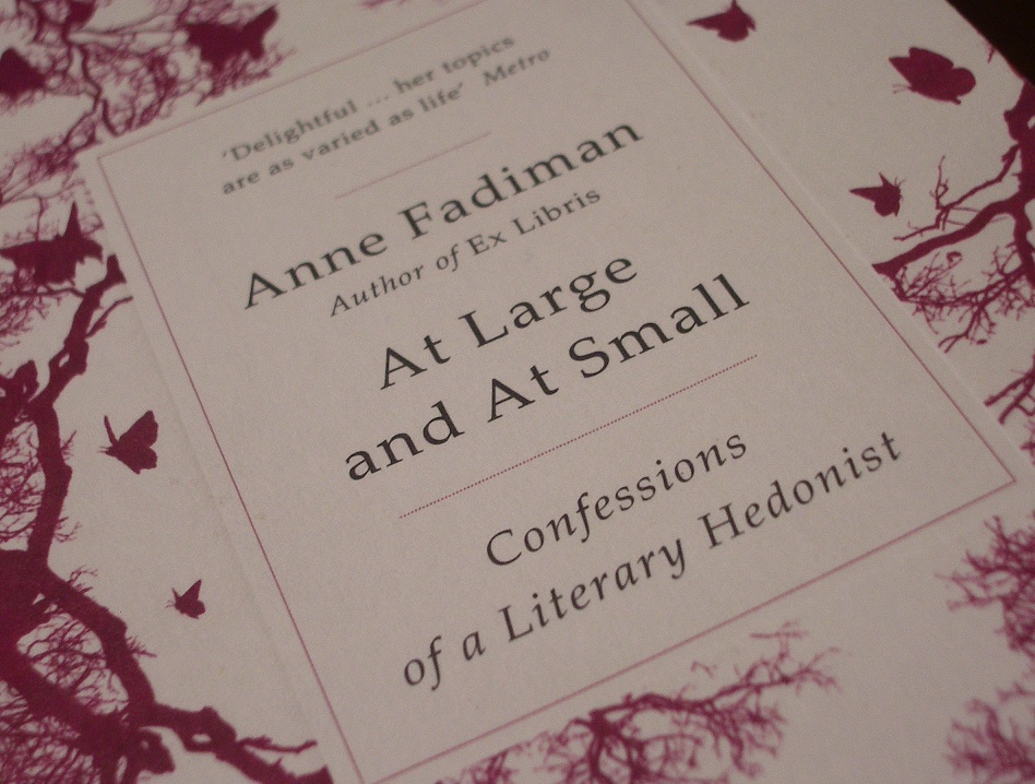 Book Review No. 5 – At Large and At Small (Confessions of a Literary Hedonist) by Anne Fadiman