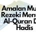 Antara Amalan Murah Rezeki Menurut Al-Quran Dan Hadis