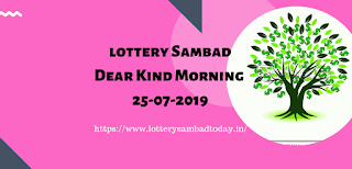 Dear Kind Morning 25-07-2019,Lottery Sambad morning