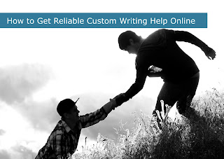 How to Get Reliable Custom Writing Help Online