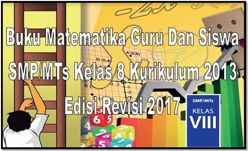 Buku Matematika Guru Dan Siswa SMP/MTs Kelas 8 Kurikulum 2013 Edisi Revisi 2017